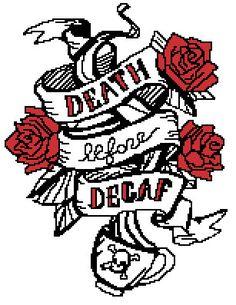 Death Before Decaf - Cross Stitch Pattern