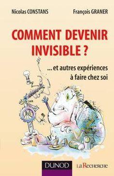 Dossier > Livre de l'auteur : Comment devenir invisible ?