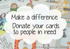 Collecting cards for foster kids, homeless children, and homebound adults.  Please help!  Thank you.  :)