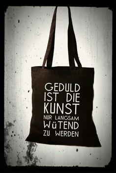 # geduld #jute #bag #lustig www.gero-jute.de
