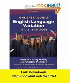 Understanding English Language Variation in U.S. Schools (Multicultural Education Series) (9780807751480) Anne H. Charity Hudley, Christine Mallinson, James A. Banks, Walt Wolfram, William Labov , ISBN-10: 0807751480  , ISBN-13: 978-0807751480 ,  , tutorials , pdf , ebook , torrent , downloads , rapidshare , filesonic , hotfile , megaupload , fileserve