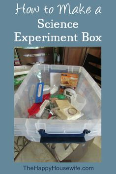 Here's a little tip to help you be prepared for your science labs and activities...Keep a science experiment box! | The Happy Housewife