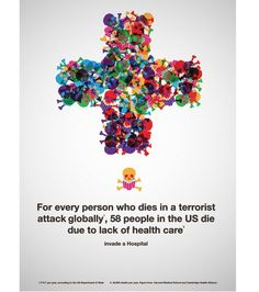 """""""For every person who dies in a terrorist attack globally, 58 people in the United States die due to lack of health care."""""""