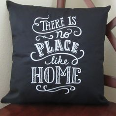 Chalkboard art is everywhere! Here it is in pillow form with the words There is No Place Like Home embroidered on it. This crisp, black and
