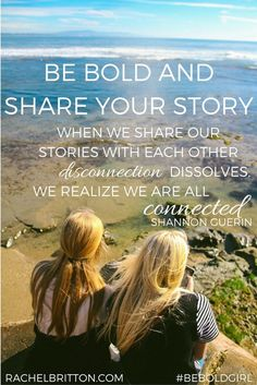 Be bold and share your story. Join Shannon Guerin to be inspired by our Be Bold Girl series at rachelbritton.com.