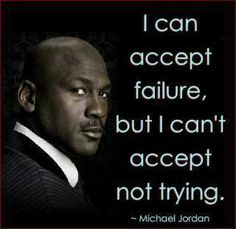 I can accept #failure, but I can't accept not trying!  Michael Jordan. #quote Words to live by! #motivation Motivacional Quotes, Life Quotes Love, Sport Quotes, Great Quotes, Quotes To Live By, Funny Quotes, Inspirational Quotes, Wisdom Quotes, Motivational Sayings
