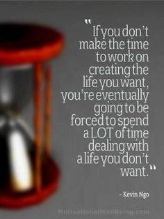 Create the life you want!