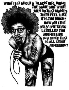 """deadenddesign: Kayla Phillips of Bleed the Pigs, """"What is it about a black girl doing the same shit white men do that makes them feel like it is too much? How am I the only one being labelled as too aggressive in a genre that is all about aggression? Witty Memes, Black Women Art, Black Art, Black Girls, Smash The Patriarchy, Girl Thinking, Riot Grrrl, Pop Culture Art, Genderqueer"""