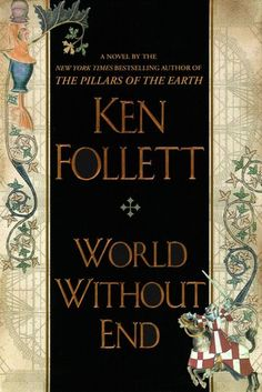 "Read ""World Without End A Novel"" by Ken Follett available from Rakuten Kobo. New York Times Bestseller **In Ken Follett astonished the literary world with The Pillars of the Earth, a sweep. Up Book, Love Book, Book Nerd, Earth Book, Earth 2, Ken Follett, Historical Fiction, Historical Romance, Great Books"