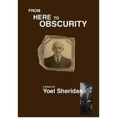 From Here to Obscurity by Yoel Sheridan