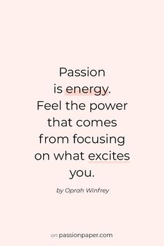 Passion Quote by Oprah ✰ Explore 22 amazing quotes about passion! Like Passion is energy. Feel the power that comes from focusing on what excites you. A quote by Oprah Winfrey. Click through to explore all quotes for success & words to live by. Motivacional Quotes, Quotes Dream, Words Quotes, Life Is Amazing Quotes, Bible Quotes, Quotes To Live By Wise, Value Quotes, Wisdom Sayings, Witch Quotes