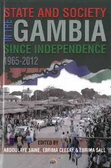 State & Society in the Gambia Since Independence: 1965-2012