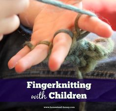 Finger knitting is a fun and easy craft for children as young as 3 or 4 years old. The finished product can be made into a variety of play things.
