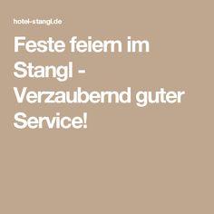 Feste feiern im Stangl - Verzaubernd guter Service!