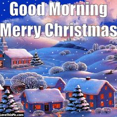 Good Morning Merry Christmas Image Quote With Snow Cute Christmas Quotes, Christmas Quotes For Friends, Merry Christmas Family, Merry Christmas Pictures, Merry Christmas Greetings, Christmas Messages, Christmas Scenes, Christmas Christmas, Snoopy Christmas