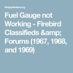 Fuel Gauge not Working - Firebird Classifieds & Forums (1967, 1968, and 1969)