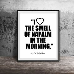 "Welcome to my I love the smell of napalm in the morning"" Lt Col Bill Kilgore Apocalypse Now Movie Quote Instant Download Art Print Listing."