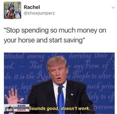 Me<< not me ı can't  even buy a horse