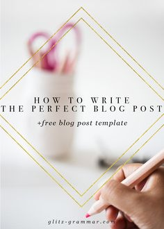 A quick formula to follow for how to write the perfect blog post plus a free blog post template to follow. Click to read more!