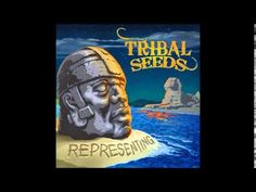 Representing ~ Tribal Seeds (feat Vaughn Benjamin)