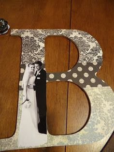 Mod Podge Letter How To is a great wedding/anniversary gift idea