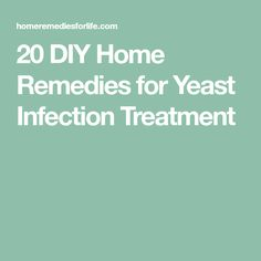 20 DIY Home Remedies for Yeast Infection Treatment
