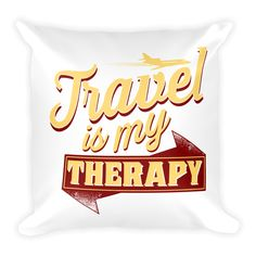 "Travel is my Therapy Square Pillow. This soft pillow is an excellent addition that gives character to any space. It comes with a soft polyester insert that will retain its shape after many uses, and the pillow case can be easily machine washed. And it's completely cut, sewn and printed in the USA.  • 18""x18""  • machine washable cover • concealed zipper • printed on both sides • pillow case cover: 80% polyester, 20% fleece • pillow case insert: 100% polyester"