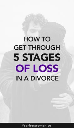 The 5 stages of loss: How to get through 5 stages of loss in a divorce? What emotional states you must go through to recover from divorce and learn to enjoy your life again? When will you be able to find true love and trust men? Learn all about 5 stages of loss and how to cope with the divorce! #stagesofloss #marriagedivorce #breakup #divorcetips #lifeafterdivorce