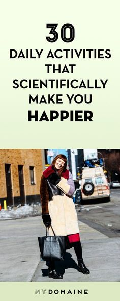30 Daily Activities that Scientifically Make You Happier