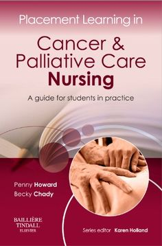Placement Learning in Cancer & Palliative Care Nursing: A guide for students in practice, Holistic Care, Student Guide, Library Catalog, Books 2016, Nurse Life, Nursing Students, Psychology, Cancer, Ebooks