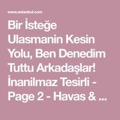 Bir İsteğe Ulasmanin Kesin Yolu, Ben Denedim Tuttu Arkadaşlar! İnanilmaz Tesirli - Page 2 - Havas & Hüddam - Estanbul.com Istanbul