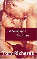 A Soldier's Promise, an ebook by Tory Richards at Smashwords