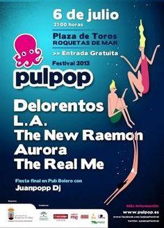Juanpopp Dj + The Real Me + The New Raemon + L.A. + Delorentos + Aurora en Roquetas de Mar el 6 de julio 2013 en notikumi