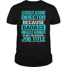 ASSOCIATE ACCOUNT DIRECTOR - Badass - hoodie for teens #graphic tee #cotton shirts