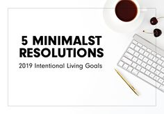 minimalist resolutions for living intentionally