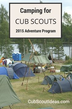 For most Cub Scouts, camping is required for rank advancement in the new Cub Scout adventure program.