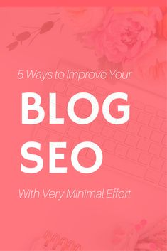 Blog SEO: Using these tips to optimise your blog posts, SEO doesn't have to be a minefield! Learn more about blog SEO in this article containing SEO tips for small and medium-sized blogs. #searchengineoptimizationfordummies,