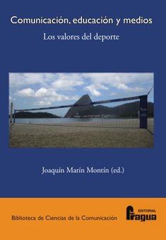 Comunicación, educación y medios : Los valores del deporte / Joaquín Marín Montín (Ed.)