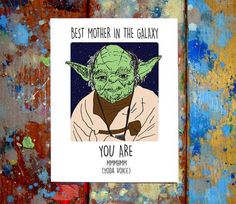 Community: 33 Perfect Mother's Day Cards For Every Kind Of Mom Best Mother, Mother And Father, Fathers Day Cards, Happy Fathers Day, Yoda Voice, Holiday Cards, Christmas Cards, 21 Cards, Star Wars