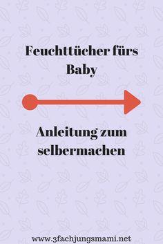 Feuchttücher fürs Baby einfach selber machen + Anleitung