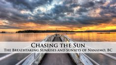 Chasing the Sun- The Incredible Sunrises and Sunsets of Nanaimo