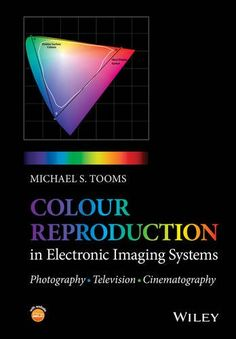Colour Reproduction in Electronic Imaging Systems: Photography, Television, Cinematography by Michael S. Tooms. Provides readers with all they need to know about colour: how it is perceived and described, how it is measured and generated and how it is reproduced in colour systems. It serves as both a tutorial and a reference book.  http://search.lib.uiowa.edu/01IOWA:default_scope:01IOWA_ALMA21466283440002771