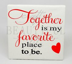 Together is my favorite place to be Home by CraftABeautifulLife, $22.00