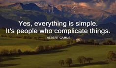 and it doesn't have to be. simplify, simplify, simplify.