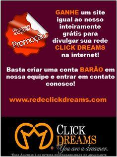 Promoção Click Dreams Ganhe um site igual ao nosso inteiramente grátis!  Acesse: www.redeclickdreams.com Info: contato@redeclickdreams.com (47) 9955-9535