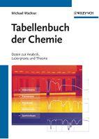 """Alles auf einen Blick – Kompakter Helfer für Studium und Berufsalltag: """"Tabellenbuch der Chemie"""" von Michael Wächter erschienen bei Wiley-VCH!"""