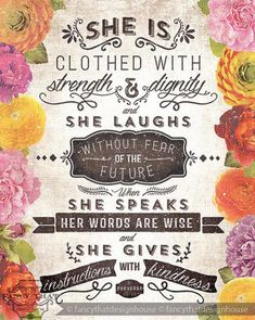 Can't find the right sentiments for your Mother's Day card? Use these wise words for inspiration. Quotations for Mothers Day or just to tell Mom you love her. A mother is clothed with strength and dignity, laughs without fear of the future. When she speaks her words are wise and she gives instructions with kindness. …