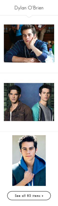 """""""Dylan O'Brien"""" by natasha-maree13 ❤ liked on Polyvore featuring teen wolf, dylan o'brien, dylan, people, guys, tyler posey, pictures, celebrities, boys and accessories"""
