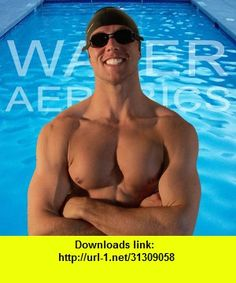Water Aerobics - Fun Exercises in the Pool!, iphone, ipad, ipod touch, itouch, itunes, appstore, torrent, downloads, rapidshare, megaupload, fileserve