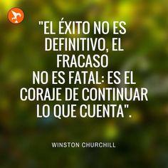 """""""El éxito no es definitivo el fracaso no es fatal: es el coraje de continuar lo que cuenta"""". #tumejornocopias #coraje #success"""